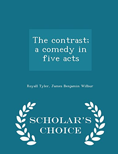 The contrast; a comedy in five acts  - Scholar's Choice Edition