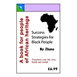 Success Strategies for Black People ~ Zhana