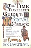 The Time Traveller's Guide to Medieval England: A Handbook for Visitors to the Fourteenth Century