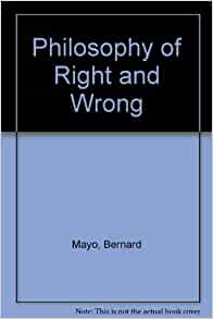 right and wrong ethics philosophy Ethics, also called moral philosophy, the discipline concerned with what is morally good and bad, right and wrong the term is also applied to any system or theory of moral values or principles.