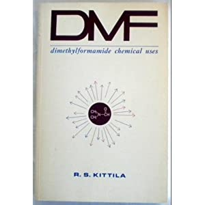 Amazon.com: Dimethylformamide: Chemical uses: Richard S Kittila: Books