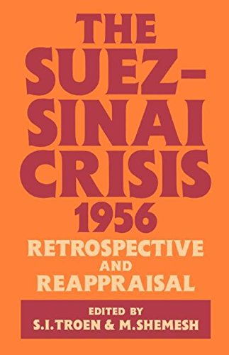 The Suez-Sinai Crisis, 1956: Retrospective and Reappraisal