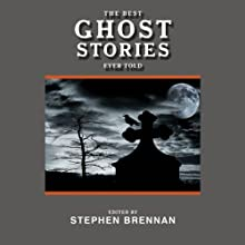 The Best Ghost Stories Ever Told: Best Stories Ever Told (       UNABRIDGED) by Stephen Brennan (editor) Narrated by J. M. Badger, Imelda Pot