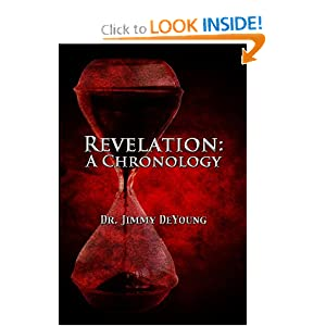 Revelation: A Chronology Dr. Jimmy DeYoung