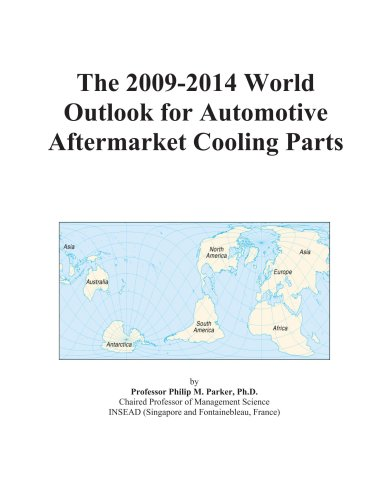 The 2009-2014 World Outlook for Automotive Aftermarket Cooling Parts