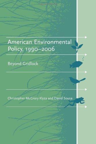 American Environmental Policy, 1990-2006: Beyond Gridlock...