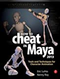 img - for Eric Luhta: How to Cheat in Maya 2013 : Tools and Techniques for Character Animation (Paperback); 2012 Edition book / textbook / text book