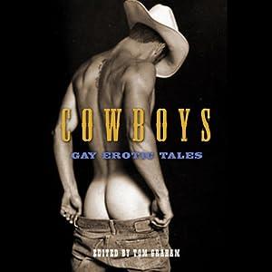 Cowboys: Gay Erotic Tales | [Tom Graham (editor)]