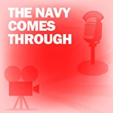 The Navy Comes Through: Classic Movies on the Radio Radio/TV Program Auteur(s) : Lux Radio Theatre Narrateur(s) : Pat O'Brien, George Murphy