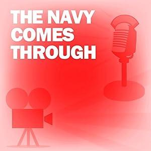 The Navy Comes Through (Dramatized) Radio/TV Program