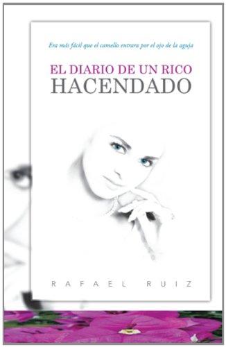 El Diario de un Rico Hacendado / The Journal eines Rich-Landowner: Era Mas Facil Que el Camello Entrara Por el Ojo De La Aguja und es war einfach das Kamel durch das Auge der Nadel eingeben