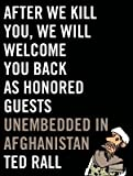 After We Kill You We Will Welcome You Back as Honored Guests( Unembedded in Afghanistan)[AFTER WE KILL YOU WE WILL WELC][Hardcover]
