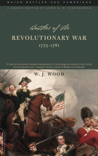Battles Of The Revolutionary War: 1775-1781 (Major Battles and Campaigns)