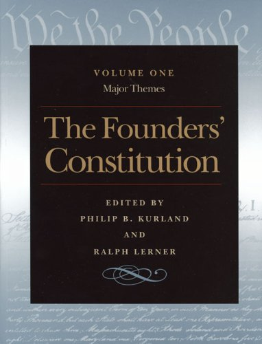 The Founders' Constitution : Major Themes, Volume 1