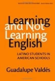 img - for By Guadalupe Valdes - Learning and Not Learning English:Latino Students in American Schools: 1st (first) Edition book / textbook / text book