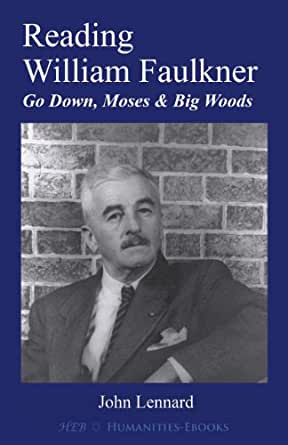 william faulkners go down moses A summary of was in william faulkner's go down, moses learn exactly what happened in this chapter, scene, or section of go down, moses and what it means perfect for acing essays, tests.