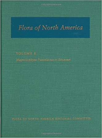 Flora of North America, Volume 8, Magnoliophyta: Paeoniaceae to Ericaceae