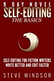 Nine Day Novel-Self-Editing: Self Editing For Fiction Writers: Write Better and Edit Faster (9 Day Novel) (Volume 2)