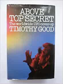 Above top secret: The worldwide UFO cover-up: Timothy Good ...