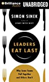 Leaders Eat Last: Why Some Teams Pull Together and Others Dont by Sinek, Simon (2014) MP3 CD