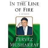 In the Line of Fire: A Memoir ~ Pervez Musharraf