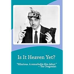 Is It Heaven Yet?