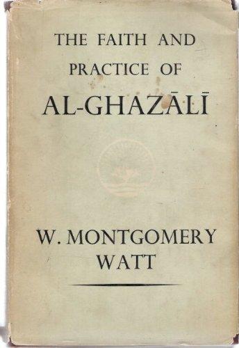 Faith and Practice of Al-Ghazali: Al-Munqidh Min ad-Dalal (Ethical & Religious Classics of E & W)