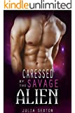 Alien Romance:  Caressed By The Savage Alien: Scifi Alien Abduction Romance (Alien Invasion Romance, Alien Romance) (Arcturus Mates Book 5)