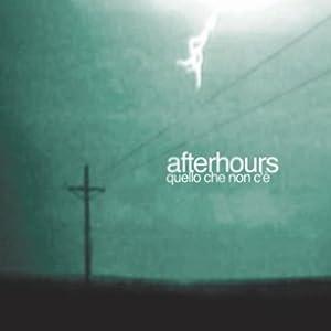 Afterhours -  La Gente Sta Male