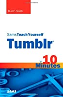 Sams Teach Yourself Tumblr in 10 Minutes ebook download