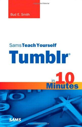 Sams Teach Yourself Tumblr in 10 Minutes (Sams Teach Yourself -- Minutes)