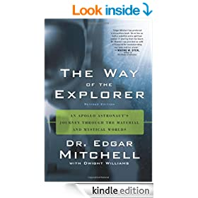 The Way of the Explorer: An Apollo Astronaut's Journey Through the Material and Mystical Worlds, Revised Edition