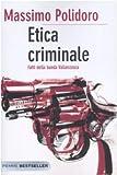 img - for Etica criminale. Fatti della banda Vallanzasca book / textbook / text book