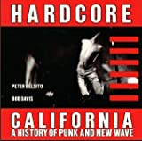 Hardcore California: A History of Punk and New Wave (086719314X) by Peter Belsito