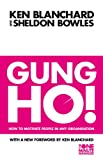 Gung Ho!: Turn on the People in Any Organization (The One Minute Manager) (0006530680) by Blanchard, Kenneth H.