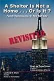 img - for A Shelter Is Not a Home...Or Is It? Revisited. Family Homelessness in New York City book / textbook / text book