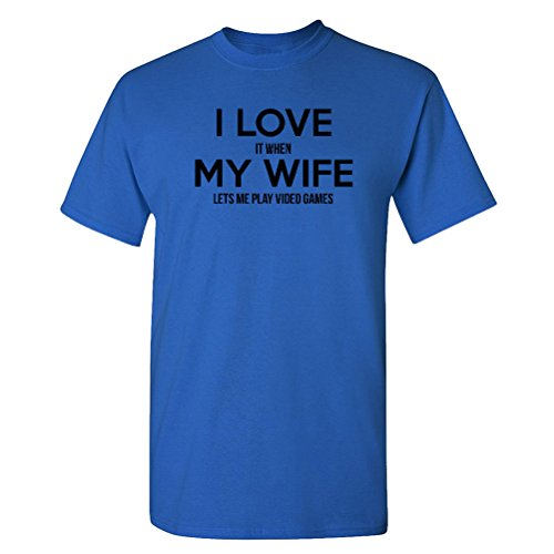 So Relative! I Love It When My Wife Lets Me Play Video Games Adult T-Shirt (Royal, 2XL) (Video Games For Adults)