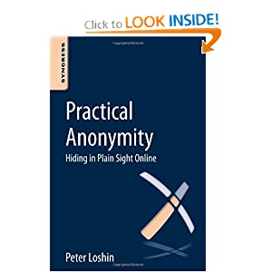 Practical anonymity hiding in plain sight online - Peter Loshin