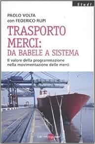 Trasporto merci: da Babele a sistema. Il valore della programmazione