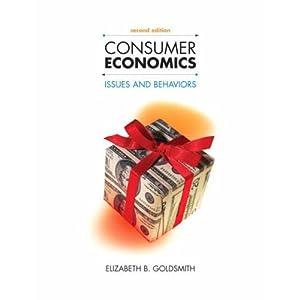Consumer Economics: Issues and Behaviors (2nd Edition) (v. 2) Elizabeth B. Goldsmith