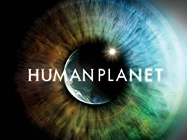 Human Planet Season 1 (Original BBC Director's Cut)