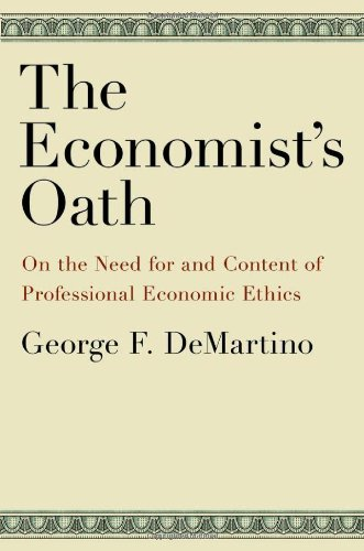 The Economist&#039;s Oath: On the Need for and Content of Professional Economic Ethics