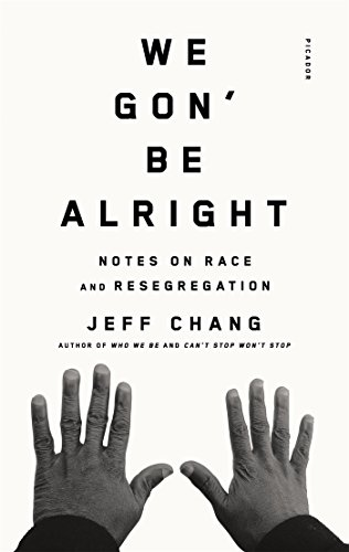 Book Cover: We gon' be alright : notes on race, culture, and resegregation.