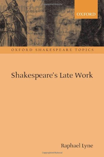 Huge save onshakespeare in oxford Shakespeare's Late Work (Oxford Shakespeare Topics)