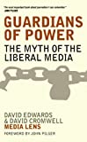 img - for Guardians of Power: The Myth of the Liberal Media book / textbook / text book