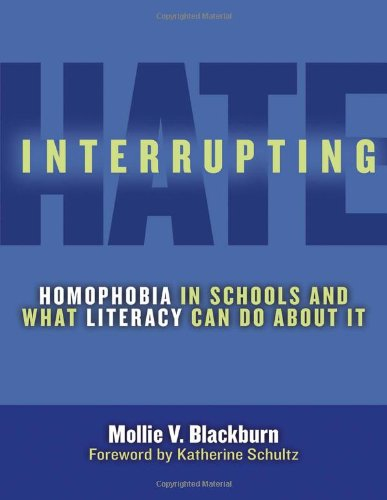 Interrupting Hate: Homphobia in Schools and What Literacy...