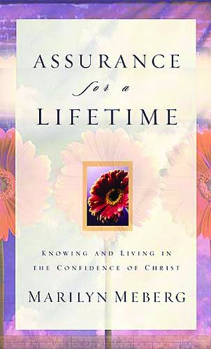 Assurance for a Lifetime: Knowing and Living in the Confidence of Christ