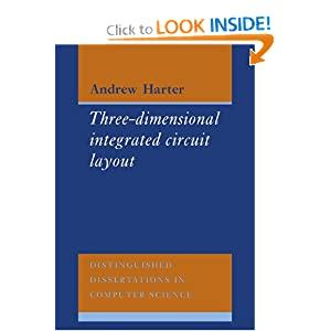 Three-Dimensional Integrated Circuit Layout (Distinguished Dissertations in Computer Science) Andrew Harter