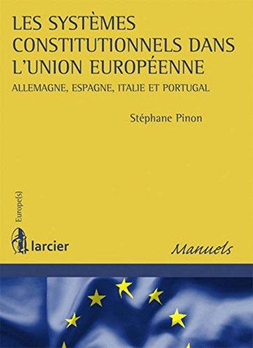 Les systèmes constitutionnels dans l'Union européenne : Allemagne, Espagne, Italie et Portugal