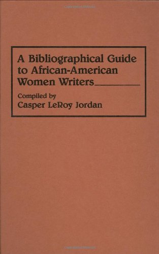 A Bibliographical Guide to African-American Women Writers: (Bibliographies and Indexes in Afro-American and African Stud